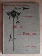 DIJON ET BEAUNE LES VILLES D ART CELEBRES  KLEINCLAUSZ  1907 - Culture