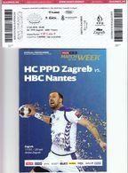 Croatia Zagreb 2018 / Arena / Handball / PPD Zagreb - HBC Nantes, France / Entry Ticket + Game Brochure - Tickets D'entrée
