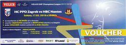 Croatia Zagreb 2018 / Arena / Handball / PPD Zagreb - HBC Nantes, France / Ticket Voucher - Match Tickets