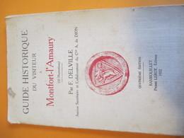 Guide Historique Du Visiteur/MONTFORT L'AMAURY/Delville/30 Illust./Carte De La Ville/ Leroy /Rambouillet//1932 PGC165 - Geografia