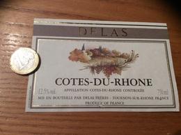Etiquette *** De Vin « CÔTES DU RHÔNE - DELAS FRÈRES - TOURNON-SUR-RHONE (69)» - Côtes Du Rhône