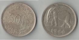 CONGO BELGE 50 FRANCS 1944 ARGENT - Congo (Belgian) & Ruanda-Urundi