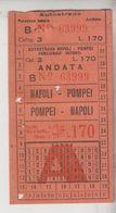Biglietto Ticket Autostrada Napoli Pompei Lire 170 - Billetes De Transporte