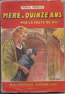 Mère à Quinze Ans * - Par La Faute De Qui ? Par Marcel Priollet - Books, Magazines, Comics