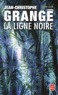 LA LIGNE NOIRE - JEAN CHRISTOPHE GRANGE - Livres, BD, Revues