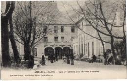 CPA 66 - AMELIE LES BAINS (Pyrénées Orientales) - Café Et Terrasse Des Thermes Romains - Andere Gemeenten