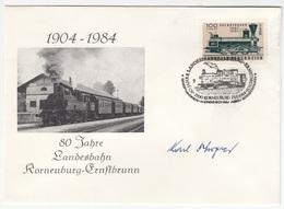 Austria, 80 Years Of Railway (Landesbahn) Korneuburg-Ernstbrunn Illustrated Letter Cover & Postmark B180210 - Trains