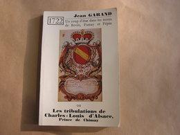 1722 UN COUP D' ETAT DANS LES TERRES DE REVIN FUMAY Et FEPIN Garand Régionalisme Beaumont Chimay Charles Louis D' Alsace - Champagne - Ardenne