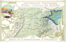 LES COLONIES FRANCAISES - Province Des Somali, Carte Départementale,publicité Chocolat D'aiguebelle. - Somalië