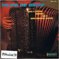 ** FILIPE DE BRITO ** Face A - QUERO-TE BASTANTE CHERIBIRIBI ** Face B - AMO-TE MINHA ENDIABRADA VALENTINA. - Vinyles