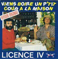 ** LICENCE IV ** Face (A) Viens Boire Un P'Tit Coup à La Maison ** Face (B) A - INSTUMENTAL. VO ** 1986 ** - Humour, Cabaret
