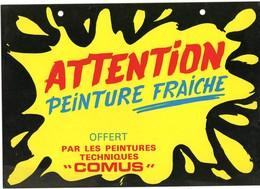 """-- CARTONNETTE -  ATTENTION PEINTURE FRAÎCHE - OFFERT PAR LES PEINTURES TECHNIQUES """"COMUS""""    -- - Pubblicitari"""
