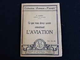 Livre L'AVIATION P JAMES Figure Gravure Photo Avion Saint Cyr Hydravion Moteur Renault Latécoere Salmson Bréguet Goliath - Avión
