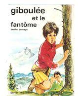Morale Giboulée Et Le Fantôme De Berthe Bernage, Illustré Par P. Couronne Relié Avec Jaquette De 119 Pages De 1967 - Libros, Revistas, Cómics