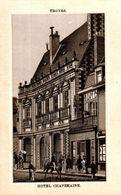 CHROMO  TROYES HOTEL CHAPELAINE - Autres