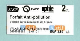 RARE Ticket Neuf RATP FORFAIT Anti Pollution Valable Le 23 Février 2018 SNCF Optile Ile De France Métro Bus - Railway