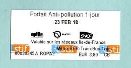 RARE Ticket Neuf RATP FORFAIT Anti Pollution 1 Jour Valable Le 23 Février 2018 SNCF Optile Ile De France Métro Bus - Railway