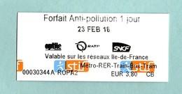 RARE Ticket Neuf RATP FORFAIT Anti Pollution 1 Jour Valable Le 23 Février 2018 SNCF Optile Ile De France Métro Bus - Europe