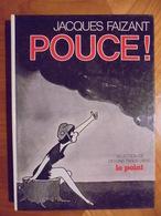 Ancien Livre Sélection De Dessins Parus Dans Le Point POUCE! Par J. Faizant 1981 - Livres, BD, Revues