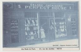 CPA METZ Grande Chemiserie PERFECT HOUSE A La Mode De Paris 10, Rue Des Jardins - METZ - Metz