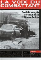 La Voix Du Combattant N°1831 01/2018 - UNC AISNE - Soldats Français Au Cœur De La Guerre Froide - Revues & Journaux