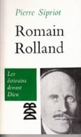 Pierre Sipriot -Romain Rolland -Les écrivains Devant Dieu - Kultur