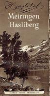 Très Ancien Dépliant Sur Haslital Meiringen Hasliberg Oberland Bernois (Suisse) - Dépliants Touristiques