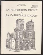LA PROPORTION DIVINE A LA CATHÉDRALE D'AUCH De Jean BETOUS Et Paul CANTALOUP - Religion