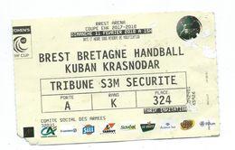 1 HB - TICKET MATCH HANDBALL - BREST BRETAGNE Contre KUBAN En Coupe D'Europe 11 -02 -2018 (Ticket Dans L'état) - Handball