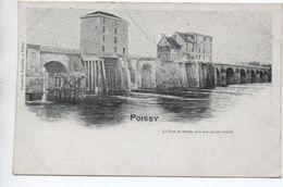 POISSY (78) - LE PONT DE POISSY AVEC SON ANCIEN MOULIN - Poissy