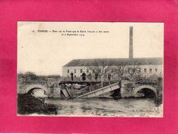 51 Marne, Fismes, Pont Sur La Vesle Que Le Génie Français A Fait Sauter, Animée, Usine, 1917, (C. G.), Militaria - Guerra 1914-18
