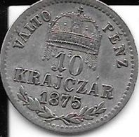 10 Krajczar 1875 Kb TTB+ Hongrie Rare - Hongrie