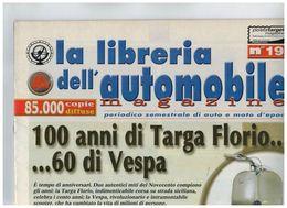 100 ANNI DI TARGA FLORIO ... 60 ANNI DI VESPA LIBRERIA DELL'AUTOMOBILE PERIODICO - Motori