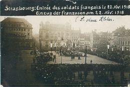 Cpa Carte Photo STRASBOURG 67 Entrée Des Soldats Français Le 22 Nov 1918 - Einzug Der Franzosen - Place Kléber - Strasbourg