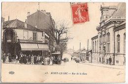 CPA Noisy Le Sec Rue De La Gare 93 Seine St Denis Saint Kiosque à Journaux Café Restaurant - Noisy Le Sec