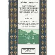 Encyclopédie Pratique D'histoire Numismatique Et Monétaire Royale - Tome 3 - Par Frédéric Droulers - Livres & Logiciels