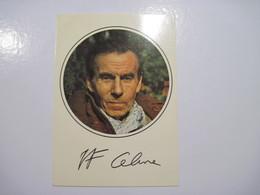 CPSM Louis-Ferdinand CELINE (1894-1961) Fac Similé De Signature Photographie P. Duverger T.B.E. - Ecrivains