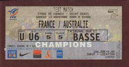 Ticket Original D'entrée - RUGBY - Match : FRANCE / AUSTRALIE Du 13 Nov. 2004 Au STADE DE FRANCE - 2 Scannes Face & Dos - Tickets D'entrée