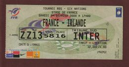 Ticket Original D'entrée - RUGBY - Match : FRANCE /  IRLANDE Du 9 Février 2008 Au STADE DE FRANCE - 2 Scannes Face & Dos - Tickets D'entrée