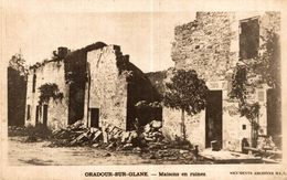 ORADOUR  SUR GLANE  MAISONS EN RUINES - Oradour Sur Glane