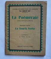 LA POEMERAIE - LA SOURIS VERTE Par  ARMAND GOT - Cahier II à L'ombre Du Toit - Illustrations EDMOND ROCHER - Poésie