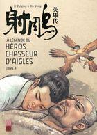 Légende Du Héros Chasseur D'aigles (La) T4 - Jin Yong, Li Zhiqing - Urban China - Mangas