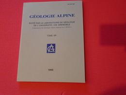 GEOLOGIE ALPINE TOME 64 (sommaire En Photo) 1988 / ALPES - Sciences