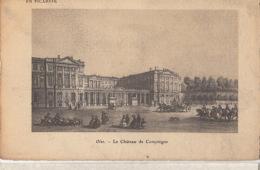NAPOLEON  - D60 -  Le Château De Compiègne  : Achat Immédiat - Histoire
