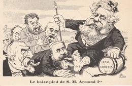"""18 / 2 / 461  -  """"  LE  BASE - PIED  DE  S.  M.  ARMAND  Ier  -  """" Cru  Fallières """" ( G. Lion ) - Satirische"""