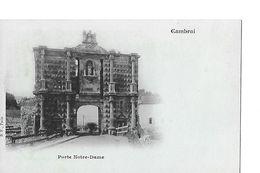 1 Cpa Précurseur. Cambrai : Porte Notre-Dame - Cambrai
