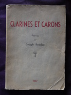 CLARINES ET CARONS  JOSEPH AMEDEE 1947 DEDICACE - Books, Magazines, Comics