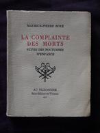LA COMPLAINTE DES MORTS  SUIVIE DES NOCTURNES D ENFANCE  MAURICE PIERRE BOYE EX 247  DEDICACE - Livres Dédicacés
