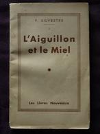 L AIGUILLON ET LE MIEL  Y SILVESTRE  DEDICACE - Livres Dédicacés