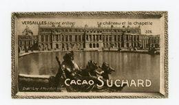 CHOCOLAT SUCHARD - VUES DE FRANCE - 326 - VERSAILLES, LE CHATEAU ET LA CHAPELLE (SEINE & OISE) - Suchard